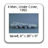 Four Men, Under Cover, basalt, 1992
