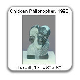 Chicken Philosopher, basalt, 1992